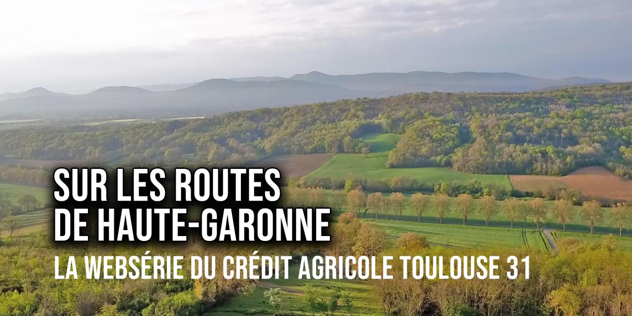 WEBSÉRIE : Sur les routes de Haute-Garonne