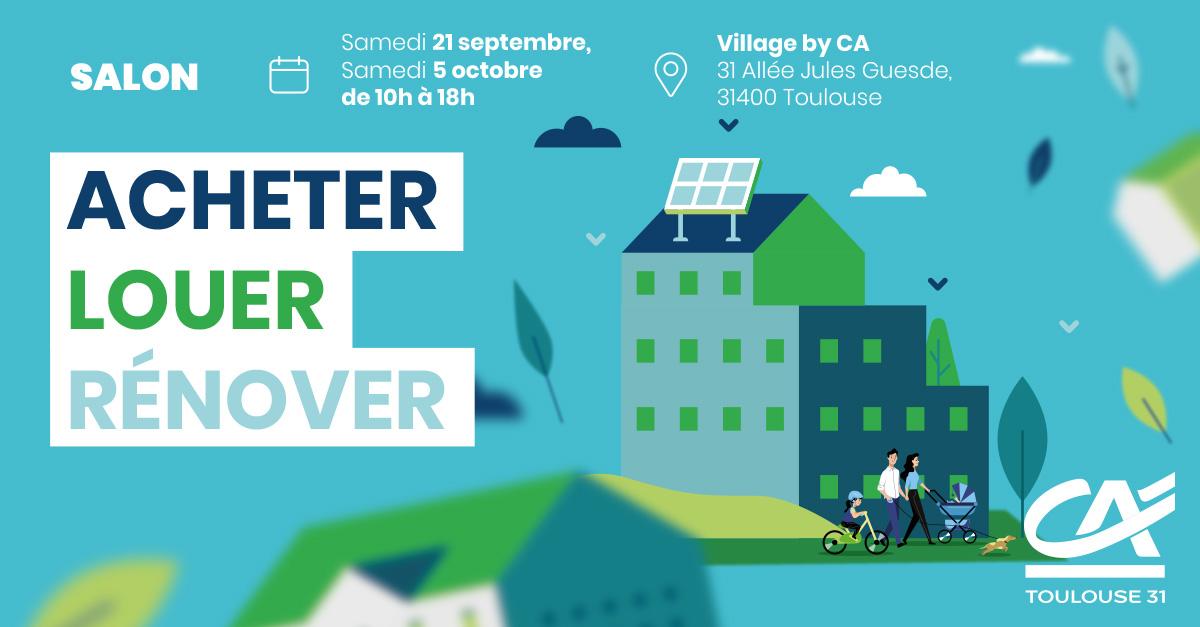 Le salon Acheter, Louer, Rénover le 21 sept et 5 oct 2019 à Toulouse