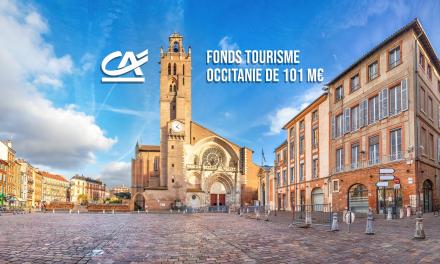5 Caisses régionales d'Occitanie signent un accord avec M CAPITAL, la Région et la BEI pour la création du Fonds Tourisme Occitanie de 101 M€