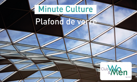 Minute culture – le plafond de verre