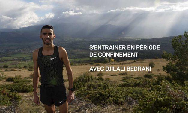 Djilali Bedrani : s'entraîner en période de confinement