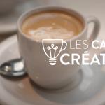 Les Cafés de la Création reprennent !
