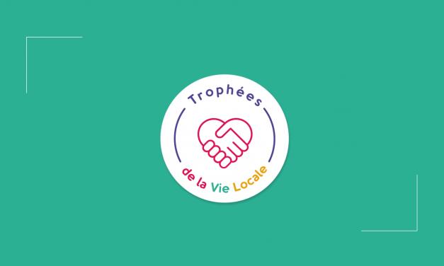 Soyez récompensé.e.s pour votre engagement ! Trophées de la Vie Locale