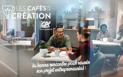 Les Cafés de la Création : le rendez-vous incontournable des entrepreneurs